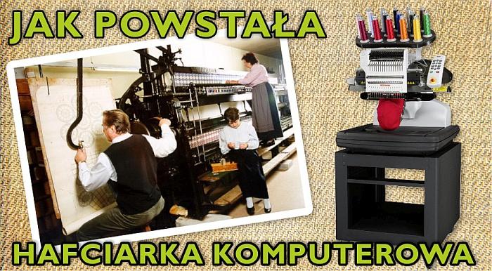 Jak pwstała hafciarka komputerowa - Historia powstania automatycznej maszyny haftującej